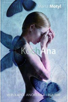 KochAna. W płapce anoreksji i bulimii