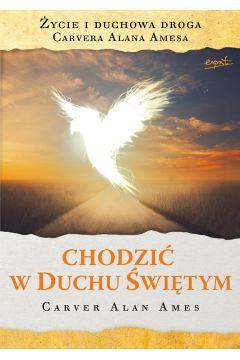 Chodzić w Duchu Świętym. Życie i duchowa droga...