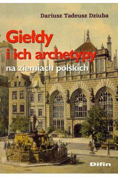 Giełdy i ich archetypy na ziemiach polskich