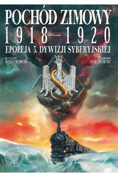 Pochód zimowy 1918-1920. Epopeja 5. Dywizji...