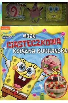 Sponge Bob. Moja ciasteczkowa książka kucharska