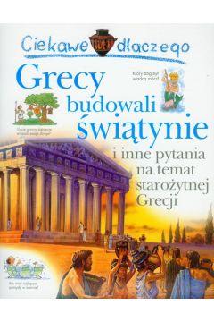 Ciekawe dlaczego - Grecy budowali świątynie