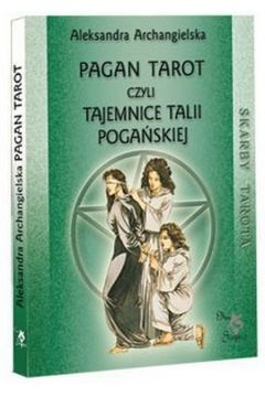 Skarby Tarota. Pagan Tarot, czyli tajemnice Talii Pogańskiej