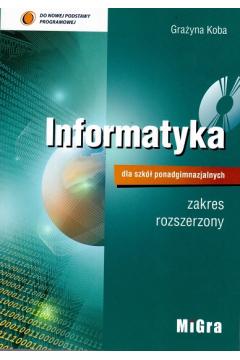 Informatyka dla szkół ponadgimnazjalnych. Podręcznik zakres rozszerzony