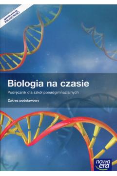 Biologia na czasie 1. Podręcznik dla szkół ponadgimnazjalnych. Zakres podstawowy