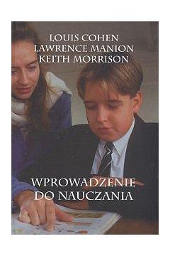 Wprowadzenie do nauczania Louis Cohen Lawrence Manion Keith Morrison