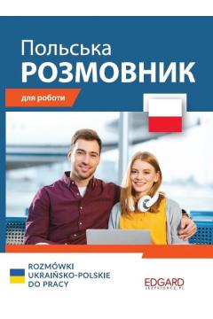 Rozmówki ukraińsko-polskie do pracy