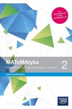 MATeMAtyka 2. Podręcznik do matematyki dla liceum ogólnokształcącego i technikum. Zakres podstawowy. Szkoły ponadpodstawowe