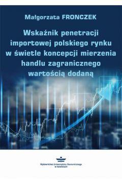 Wskaźnik penetracji importowej polskiego rynku w świetle koncepcji mierzenia handlu zagranicznego wartością dodaną
