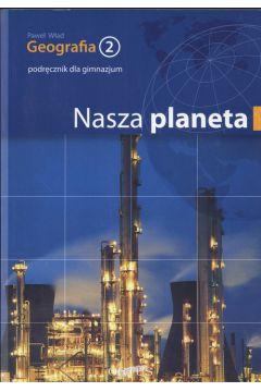 Geografia 2 Podręcznik Nasza Planeta
