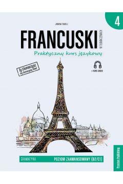 Francuski w tłumaczeniach. Gramatyka. Część 4. Poziom B2-C1