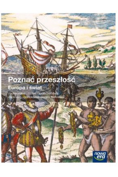 Historia. Poznać przeszłość. Europa i Świat. Podręcznik do historii i społeczeństwa dla liceum i technikum