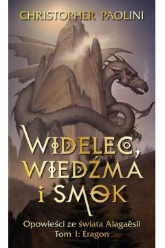 Widelec, wiedźma, smok. Opowieści ze świata Alagaesii. Tom 1. Eragon