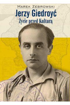 Jerzy Giedroyć Życie przed Kulturą