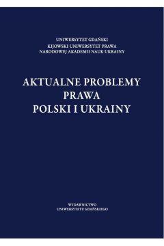 Aktualne problemy prawa Polski i Ukrainy