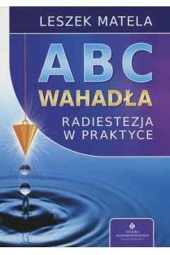 ABC wahadła. Radiestezja w praktyce