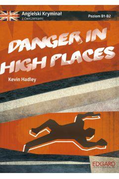Angielski kryminał. Danger in high places B1-B2