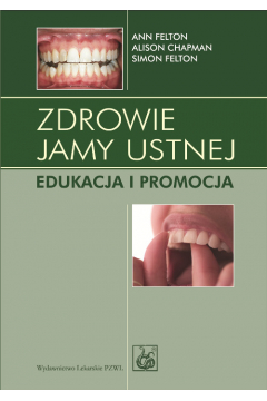 Zdrowie jamy ustnej. Edukacja i promocja