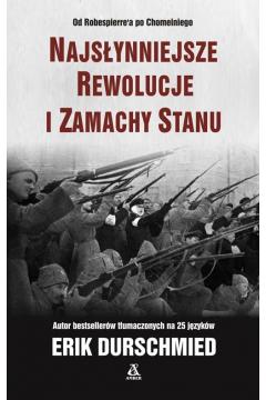 Najsłynniejsze rewolucje i zamachy stanu
