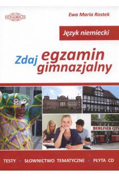 Język niemiecki Zdaj egzamin gimnazjalny +CD testy słownictwo tematyczne