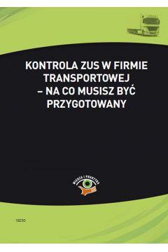 Kontrola ZUS w firmie transportowej - na co musisz być przygotowany