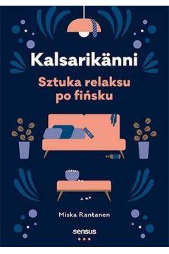 Kalsarikanni. Sztuka relaksu po fińsku