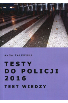 Testy do Policji 2016 Test wiedzy