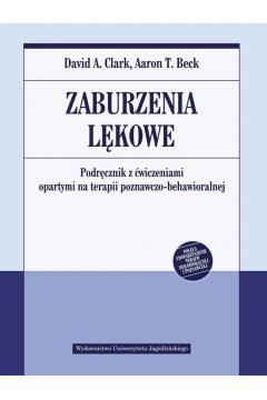 Zaburzenia lękowe. Podręcznik z ćwiczeniami opartymi na terapii poznawczo-behawioralnej