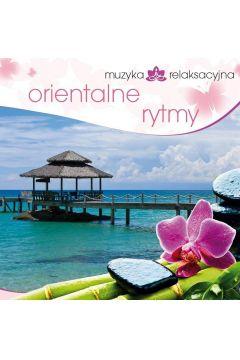 Muzyka relaksacyjna. Orientalne rytmy CD
