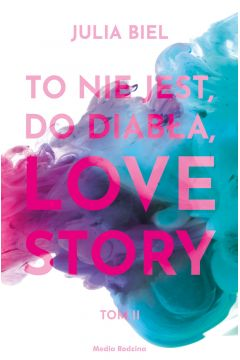 To nie jest, do diabła, love story! Tom 2
