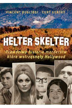 Helter Skelter. Prawdziwa historia morderstw, które wstrząsnęły Hollywood