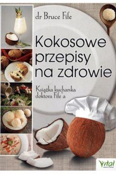 Kokosowe przepisy na zdrowie. Książka kucharska