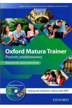 Oxford Matura Trainer. Poziom podstawowy - podręcznik wieloletni