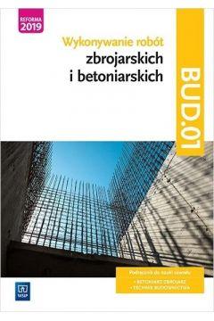 Wykonywanie robót zbrojarskich i betoniarskich. Kwalifikacja BUD.01