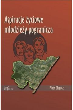 Aspiracje życiowe młodzieży pogranicza.