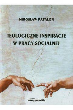 Teologiczne inspiracje w pracy socjalnej