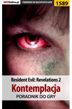 Resident Evil: Revelations 2 - Kontemplacja - poradnik do gry