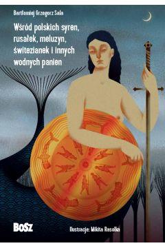 Wśród polskich syren, rusałek, meluzyn, świtezianek i innych wodnych panien