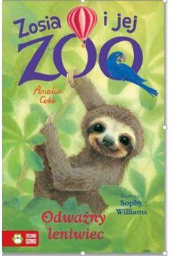 Odważny leniwiec. Zosia i jej zoo