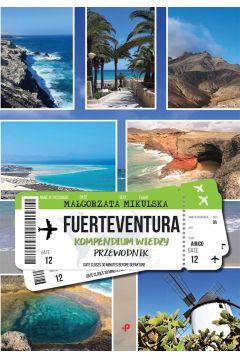 Fuerteventura. Kompendium wiedzy. Przewodnik