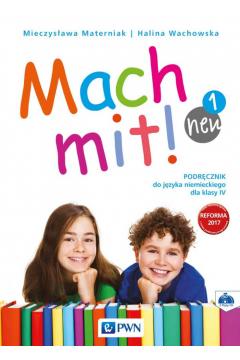 Mach mit! neu 1. Podręcznik do języka niemieckiego dla klasy IV. Szkoła podstawowa