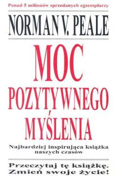 Moc pozytywnego myślenia - Norman V. Peale