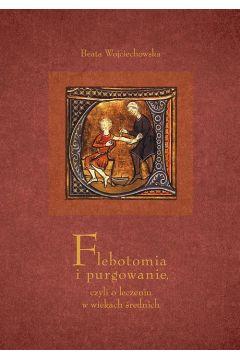 Flebotomia i purgowanie czyli o leczeniu w wiekach średnich