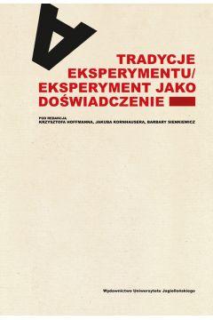 Tradycje eksperymentu eksperyment jako doświadczenie