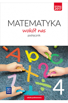 Matematyka Wokół nas SP 4 Podr. WSIP