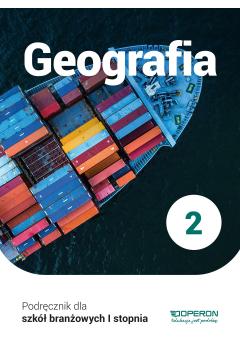 Geografia 2. Podręcznik. Szkoła branżowa I stopnia