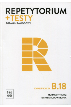 Repetytorium i testy egz. Murarz - tynkarz kw.B.18