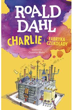 Charlie i fabryka czekolady. Lektura z opracowaniem