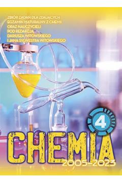 Chemia. Matura 2002-2018. Tom 4. Zbiór zadań wraz z odpowiedziami