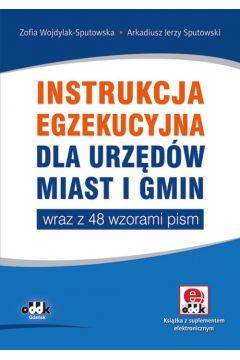 Instrukcja egzekucyjna dla urzędów miast i gmin wraz z 48 wzorami pism